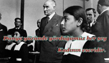 Atatürk'ün Kadınlarla İlgili Sözleri