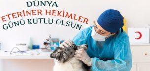 Dünya Veteriner Hekimler Günü  Kutlama Mesajları