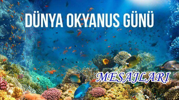 Dünya Okyanuslar Günü Kutlama Mesajları